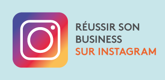 Réussir son business sur Instagram